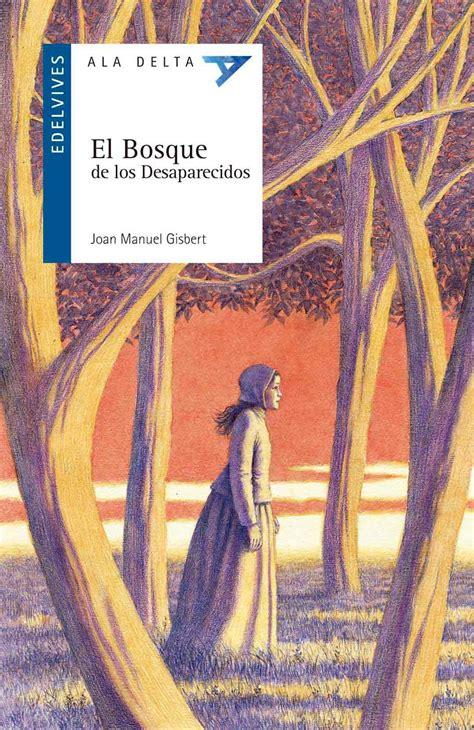 libro el bosque de los edelvives el bosque de los desaparecidos