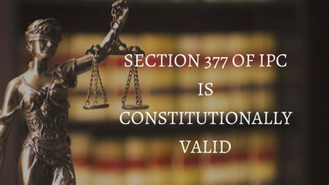 section 377 ipc section 377 of ipc is constitutionally valid aapka