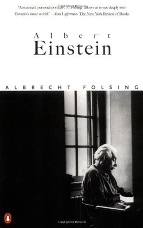 albert einstein biography goodreads albert einstein a biography by albrecht folsing reviews