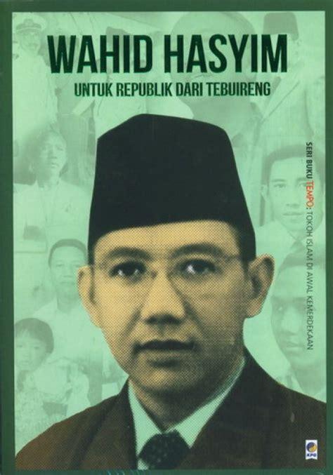 Buku Saku Tempo Wahid Hasyim bukukita seri tempo wahid hasyim untuk republik