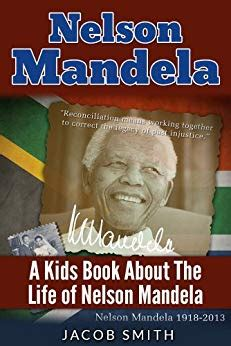 life of nelson mandela book nelson mandela a biography for kids about the history
