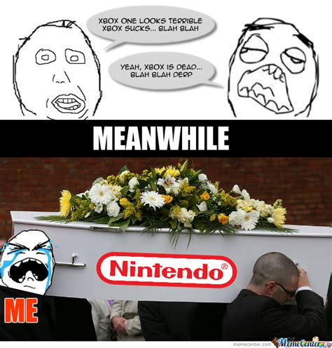 Nintendo Memes - sad to say nintendo is dying by hawkeyederezzed meme center