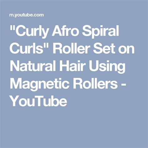 magnetic rollers on short natural hair youtube best 25 curly afro ideas on pinterest afro afro curls