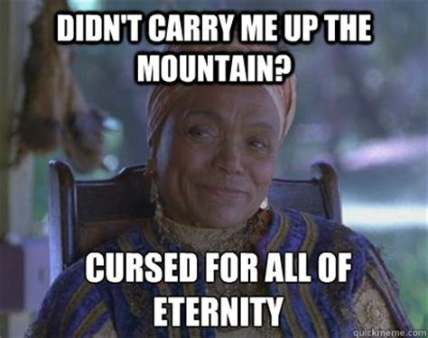 Madam Meme - didn t carry me up the mountain cursed for all of