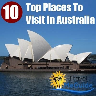 10 Great You To See by Top 10 Places To Visit In Australia Travel Me Guide