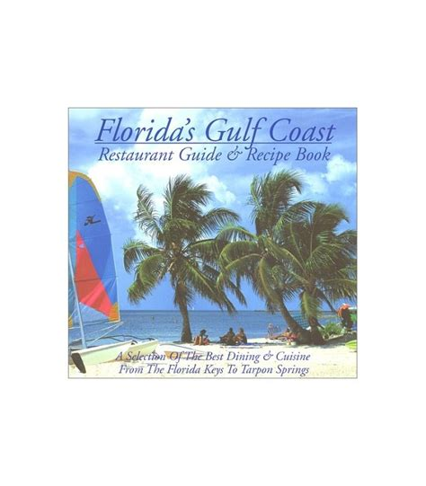 florida best restaurants books florida s gulf coast restaurant guide recipe book 2001