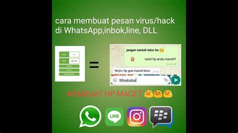 membuat pesan virushack  whatsapp inbok