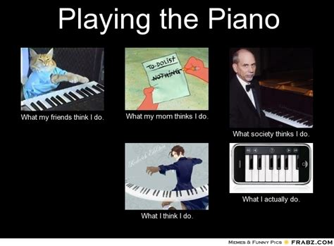 Piano Meme - playing the piano meme generator what i do