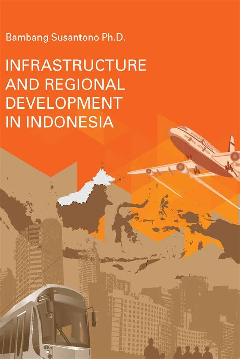 indonesia good design selection infrastructure and regional development in indonesia