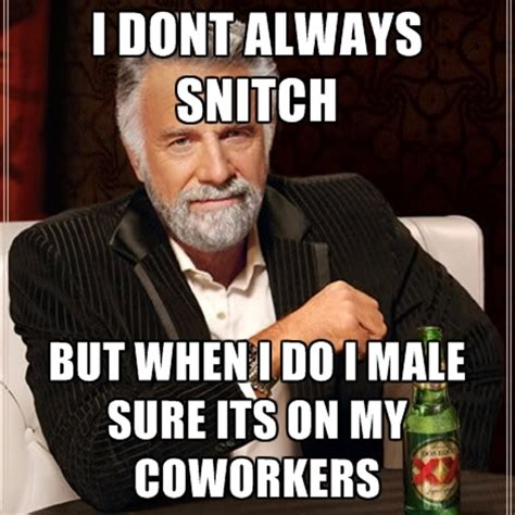 Funny Memes About Coworkers - snitch quotes like success