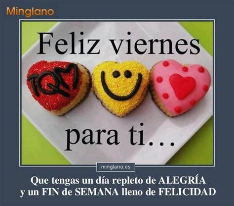 Imagenes Para Desear Feliz Viernes Y Fin De Semana | frase con im 225 genes para desear un feliz viernes a tus