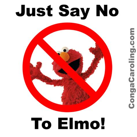 Says No To by Just Say No To Elmo Justsaynotoelmo