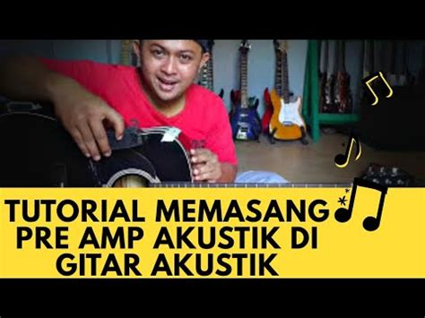 tutorial gitar wali gitar akustik menjadi akustik elektrik cara memasang