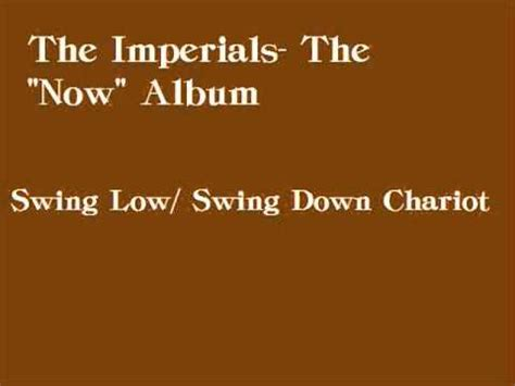 swing down sweet chariot stop and let me ride the imperials swing low swing down chariot lyrics