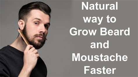 how to grow a bead way to grow beard and moustache faster
