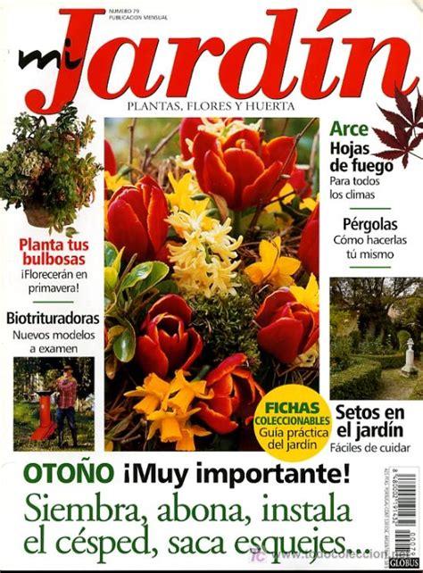 revista mi jardin revista mi jardin plantas flores y huerta n 186 comprar