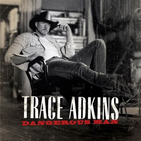 swing by trace adkins lyrics dangerous man 2006 trace adkins albums lyricspond