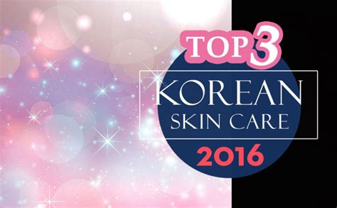 best european skin care products top 3 best korean skincare products 2016 k