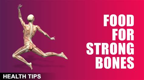 8 Tips To Make Your Bones Stronger by Best Food For Strong Bones Strong And Healthy Bones Tips