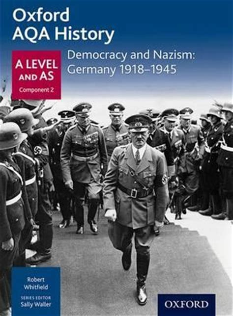 libro oxford aqa gcse history oxford aqa history for a level democracy and nazism germany 1918 1945 robert whitfield