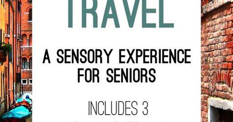 armchair travel  sensory experience  seniors
