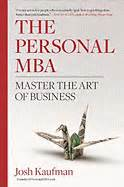 Josh Kaufman Personal Mba Books by The Personal Mba By Josh Kaufman Derek Sivers