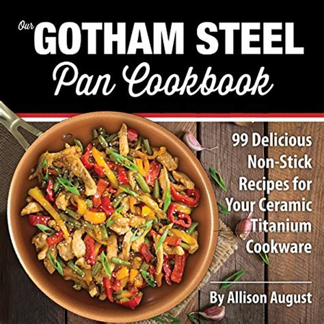 cookbook for delicious and nutritious recipes for guys books our gotham steel pan cookbook 99 delicious non stick
