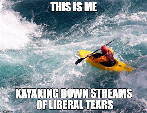Kayaking Memes - election 2016 imgflip