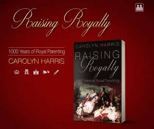 raising royalty books carolyn harris historian and author