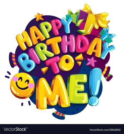 birthday color happy birthday to me color royalty free vector image