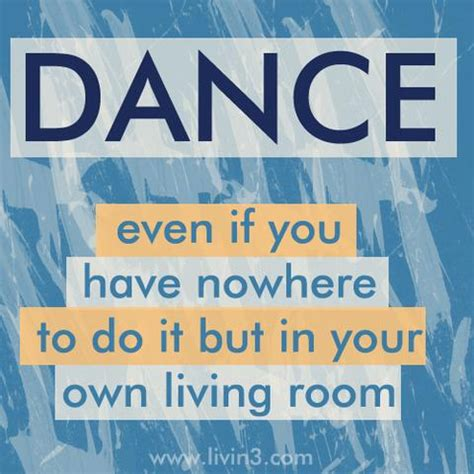 do you room lyrics even if you nowhere to do it but in your own living room motivational quote poster