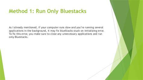 bluestacks running slow fix bluestacks stuck on initializing in windows 10