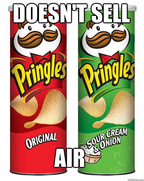 Pringles Meme - doesn t sell air gg pringles quickmeme