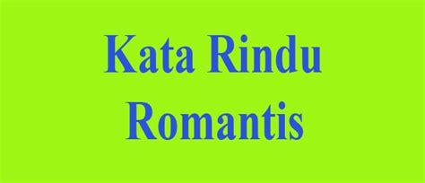 kata kata rindu romantis  pacar  jauh kamut love