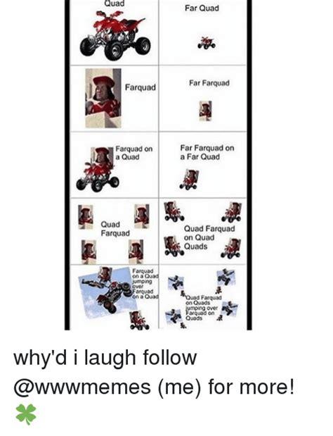 Quad Memes - quad far quad far farquad farquad farquaad on far farquad