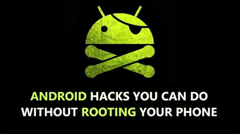 android hack 15 android hacks you can do without rooting your phone