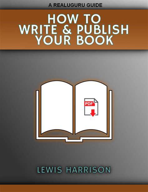your story how to write and publish your book books realuguru realuguru