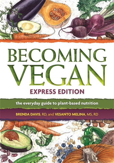 for a modern guide to plant based vegan gluten free recipes for busy lives books becoming vegan the everyday guide to plant based