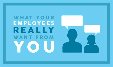 What Want what your employees really want from you when i work