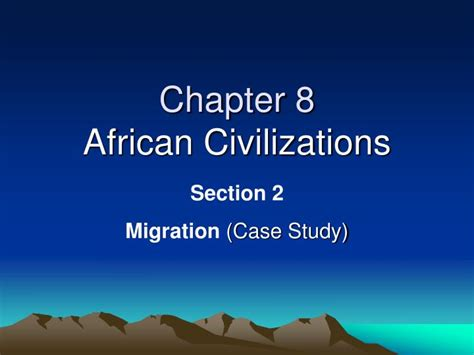 chapter 8 section 2 ppt chapter 8 african civilizations powerpoint