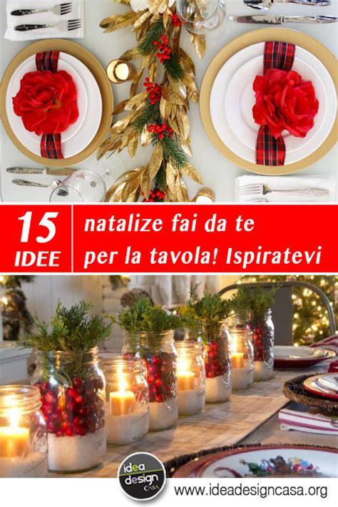 addobbi natale tavola addobbi natalizi fai da te per la tavola 15 idee per