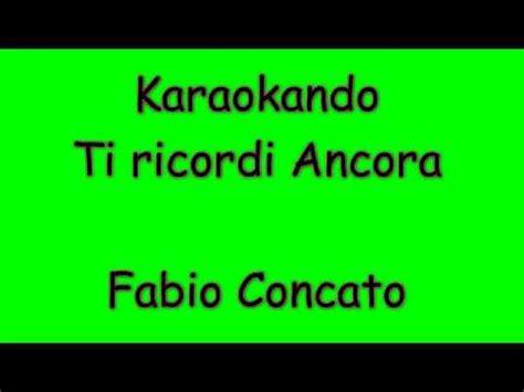 ti ricordo ancora testo karaoke italiano ti ricordi ancora fabio concato