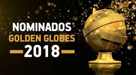 nominados a los globos de oro esta es la lista esta es la lista de nominados a los globos de oro 2018 diario contraste