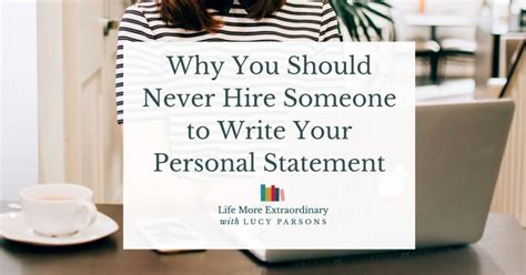 why you should be making a life instead of making a living should you get someone to write your personal statement