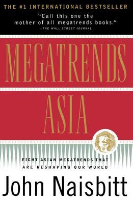 Jhon Naisbitt Megatrends Asia megatrends asia book by naisbitt 1 available editions alibris books