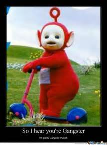 Teletubbies Meme - po gangster teletubbies memes best collection of funny po