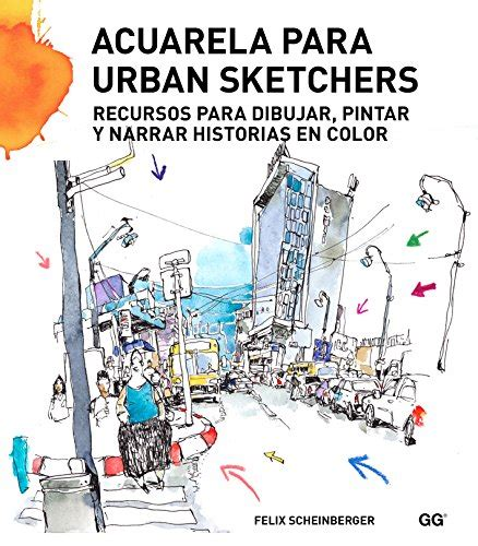 libro the urban sketcher techniques leer libro acuarela para urban sketchers descargar libroslandia