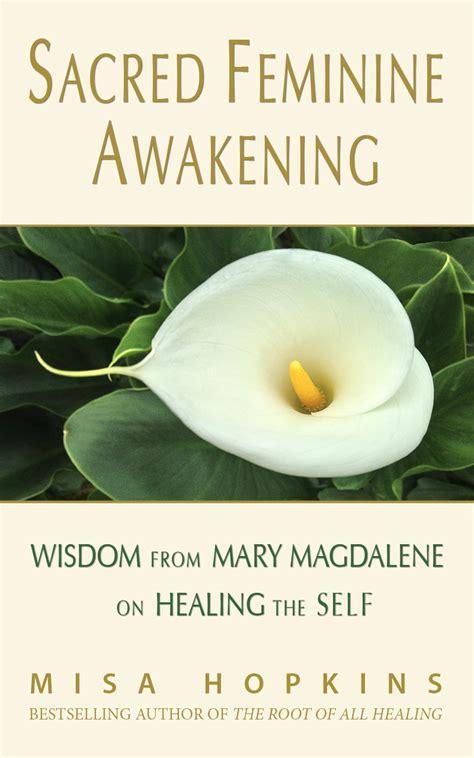 healed how magdelene was made well books book sacred feminine awakening wisdom from