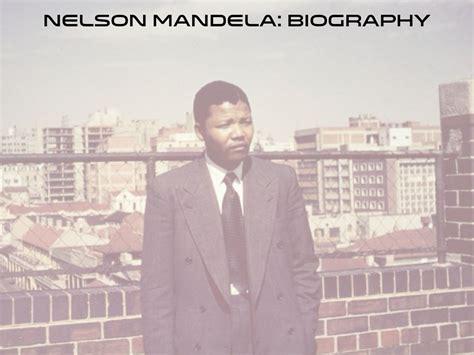 biography of nelson mandela ppt neilson mandela by mikaela bentley