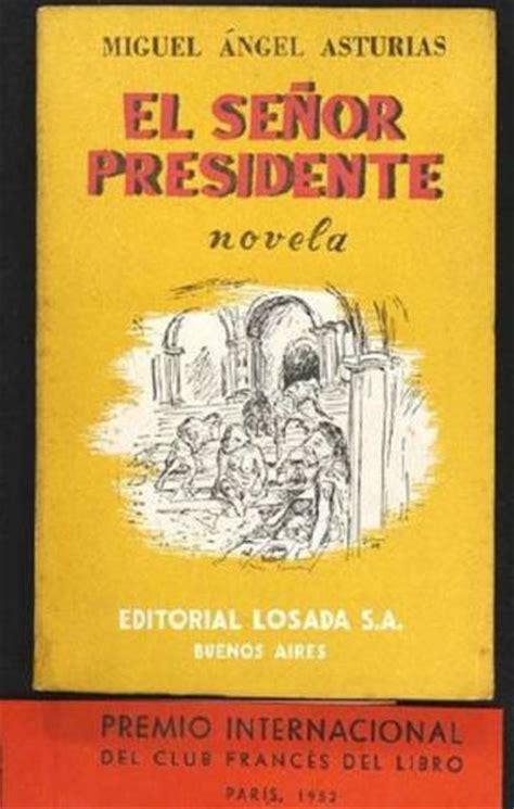 libro el senor presidente la primera edici 243 n de el se 241 or presidente de asturias cumple 70 a 241 os cultura el pa 205 s